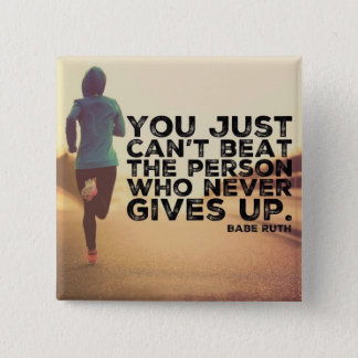 Never Give Up - Running Workout Inspirational 15 Cm Square Badge