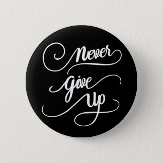 Never Give Up Script 6 Cm Round Badge