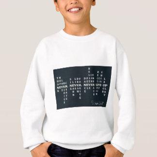 Never Give Up Sweatshirt