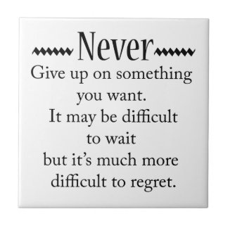 Never Give Up Tile
