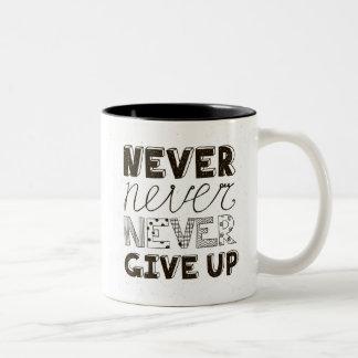 Never Give Up Two-Tone Coffee Mug