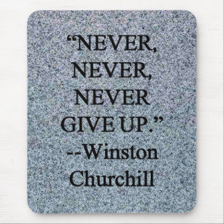 Never Give Up - Winston Churchill Mouse Pad