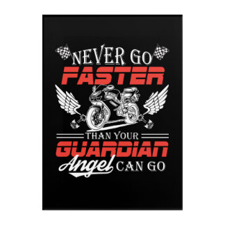Never Go Faster Than Your Motorcycle Can Go Acrylic Print