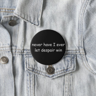 Never Have I Ever Quote 7.5 Cm Round Badge