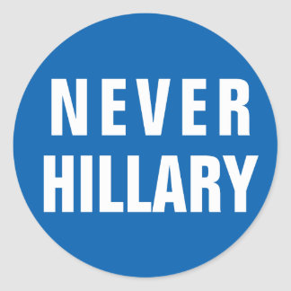 NEVER HILLARY For President 2016 Classic Round Sticker