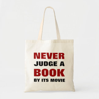 Never Judge a Book By Its Movie | For Book Lovers Tote Bag