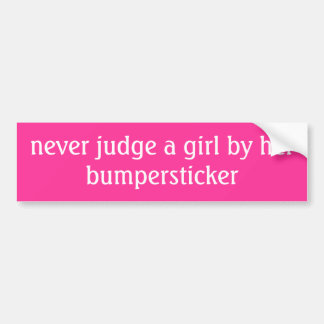 never judge a girl by her bumpersticker bumper sticker