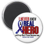 Never Knew A Hero 2 Best Friend (Support Our Troop 6 Cm Round Magnet