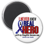 Never Knew A Hero 2 Daughter (Support Our Troops) 6 Cm Round Magnet