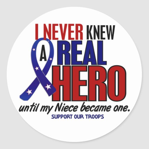 Never Knew A Hero 2 Niece (Support Our Troops) Round Sticker
