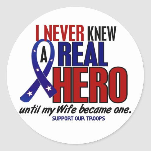 Never Knew A Hero 2 Wife (Support Our Troops) Round Sticker