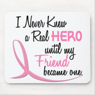 Never Knew A Real Hero 3 Friend BREAST CANCER Mouse Pad