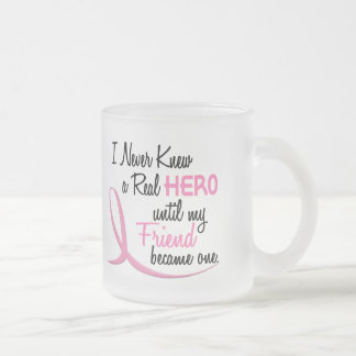 Never Knew A Real Hero 3 Friend BREAST CANCER Mugs