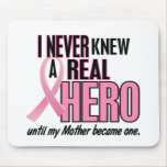 Never Knew A Real Hero MOTHER (Breast Cancer) Mouse Pad