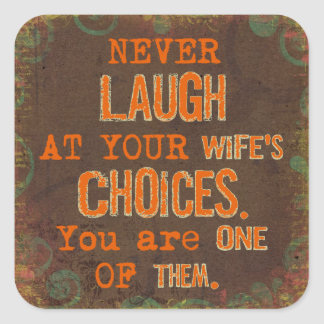 Never Laugh At Wife's Choices Funny Stickers