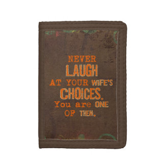 Never Laugh At Wife's Choices Humourous Wallet