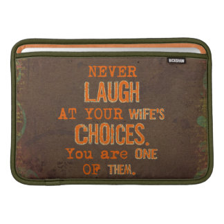 Never Laugh At Wife's Choices MacBook Air Sleeve