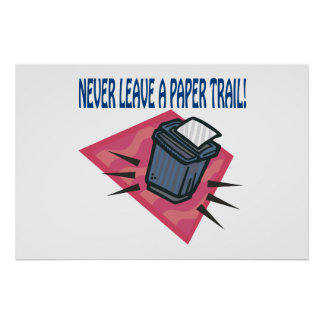 Never Leave A Paper Trail Print