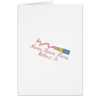 Never Leave Home Greeting Card