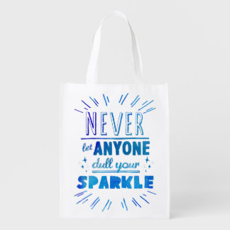 """""""Never let anyone dull your sparkle"""" motivational Reusable Grocery Bag"""