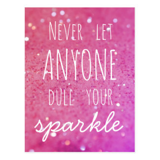 Never Let Anyone Dull Your Sparkle - Pink Bokeh Postcard
