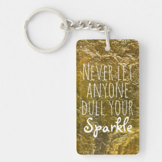 Never Let Anyone Dull Your Sparkle Quote | Gold Key Ring