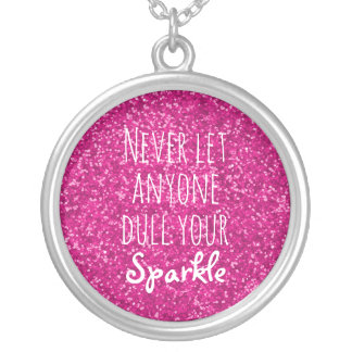 Never Let Anyone Dull Your Sparkle Quote Pink Silver Plated Necklace