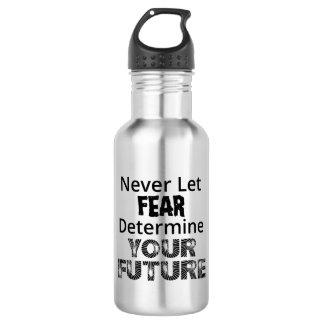 Never Let Fear 532 Ml Water Bottle