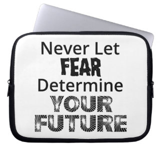Never Let Fear Laptop Sleeve