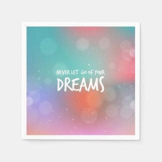 Never Let Go of your Dreams Quote | Napkin Disposable Napkin