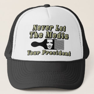 Never Let The Media Pick Your President! Trucker Hat
