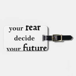 never let your fear decide your future luggage tag