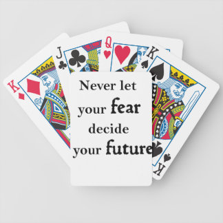 never let your fear decide your future poker deck