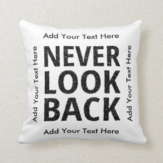 Never Look Back - Add Your Own Text Cushion