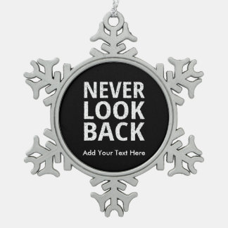 Never Look Back Motivational Text Pewter Snowflake Decoration
