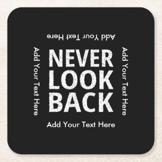Never Look Back Motivational Text Square Paper Coaster