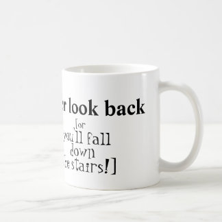 """Never Look Back"" Mug"