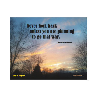 NEVER LOOK BACK WRAPPED CANVAS THOREAU PRINT