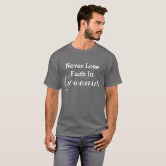 Never Lose Faith In Gowanus (Brooklyn, NYC) T-Shirt