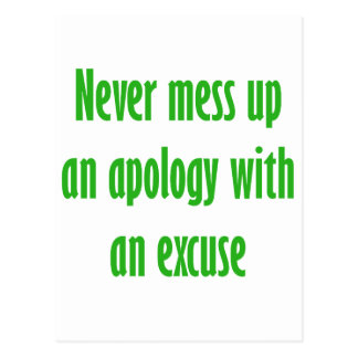Never mess up an apology with an excuse postcard