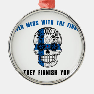 never mess with a fine sh metal ornament