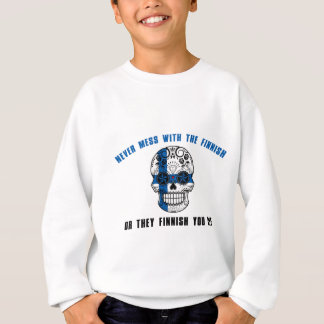 never mess with a fine sh sweatshirt