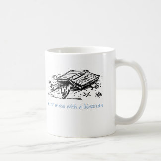 Never mess with a librarian coffee mugs