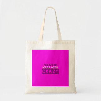 Never Mess With Crazy Solid Budget Tote Bag