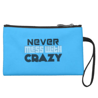 Never Mess With Crazy Solid Wristlet Clutch