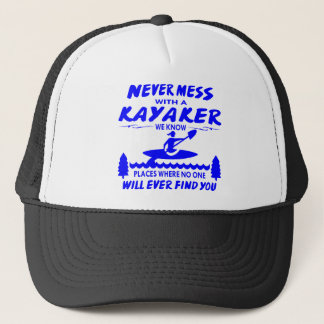 Never Mess With Kayaker No One Will Ever Find You Trucker Hat
