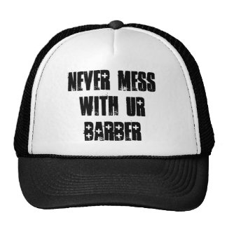NEVER MESS WITH UR BARBER CAP