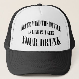 Never mind the bottle... trucker hat