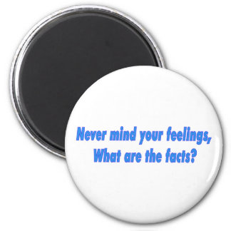 Never mind your feelings 6 cm round magnet