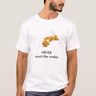 Never mock the cookie T-Shirt